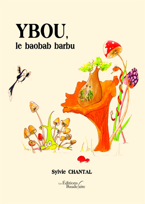 YBOU LE BAOBAB BARBU – de Sylvie CHANTAL
